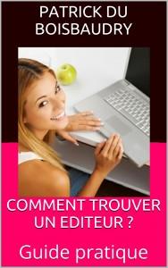 COMMENT TROUVER UN  EDITEUR